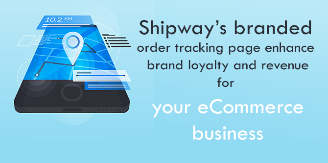 How does Shipway's branded order tracking page enhance brand loyalty and revenue for your eCommerce business?