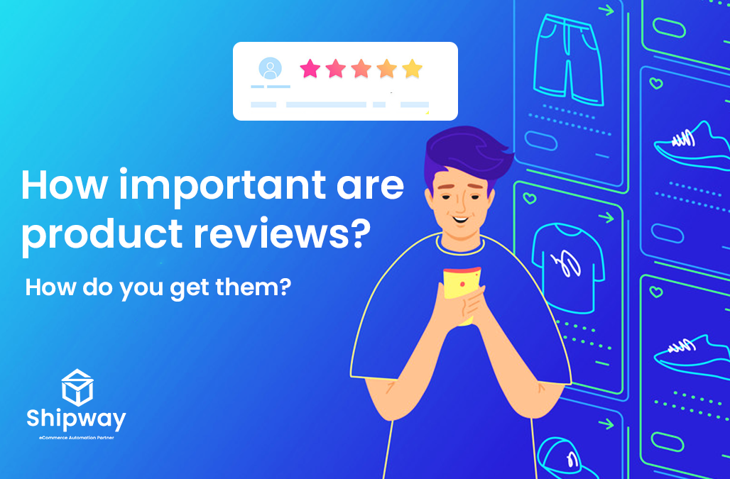 How important are product reviews? How do you get them?
